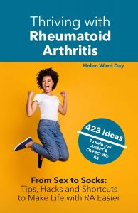 Thriving with Rheumatoid Arthritis: From Sex to Socks: Tips, Hacks & Shortcuts to Make Life with RA Easier